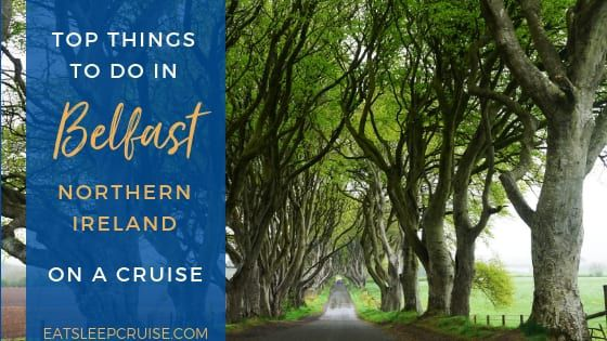 Top Things to Do in Belfast on a Cruise