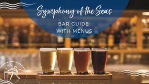 Symphony of the Seas Bar Guide