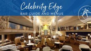Celebrity Edge Bar Guide