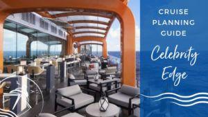 Celebrity Edge Cruise Planning