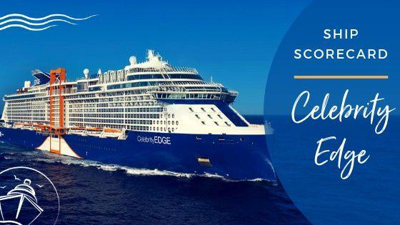 Celebrity Edge Ship Scorecard Review