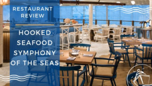 Hooked Seafood Symphony of the Seas Review