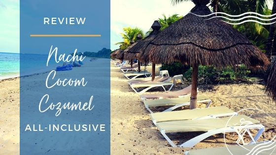 Nachi Cocom Cozumel Review