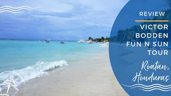 Victor Bodden Fun n Sun Review in Roatan, Honduras