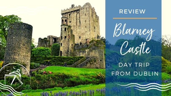 Blarney Day Trip from Dublin Review