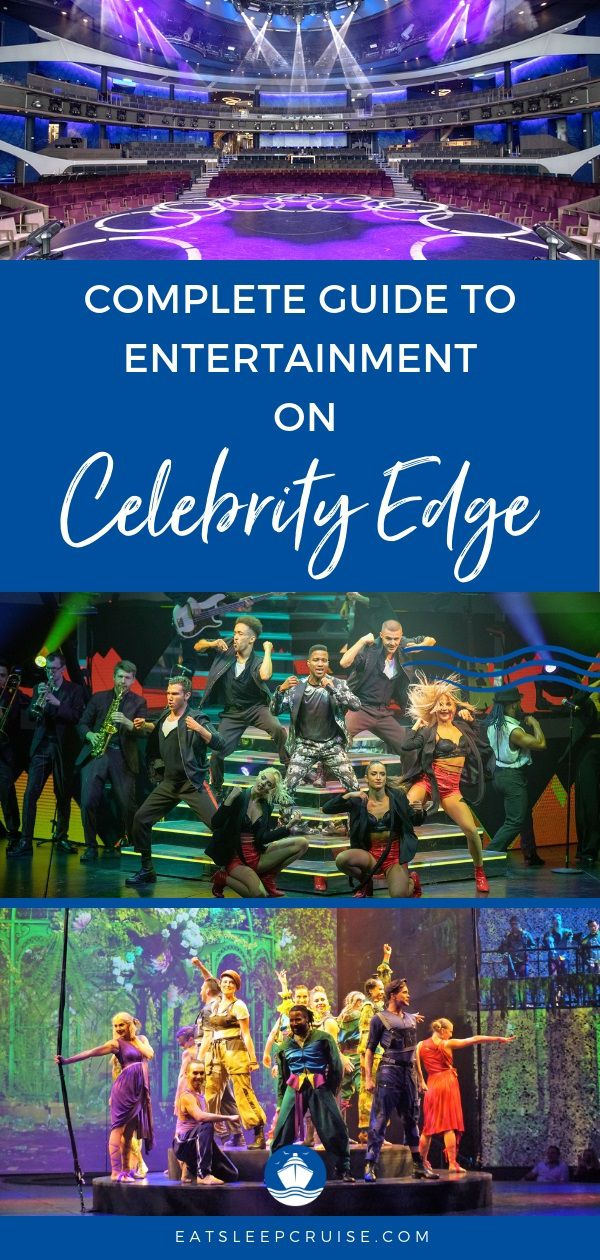Complete Guide to Celebrity Edge Entertainment