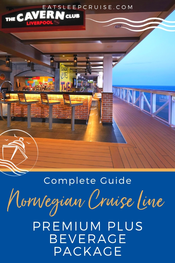 Guide to Norwegian Cruise Line's New Premium Plus Beverage Package
