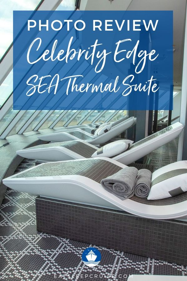Celebrity Edge SEA Thermal Suite Review