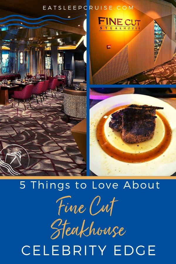 Fine Things to Love About Fine Cut Steakhouse on Celebrity Edge