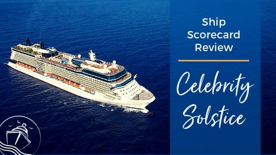 Celebrity Solstice Cruise Ship Scorecard Review