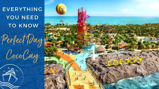 Everything You Need to Know About Perfect Day CocoCay