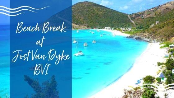 Why You Need to Take a Beach Break to Jost Van Dyke