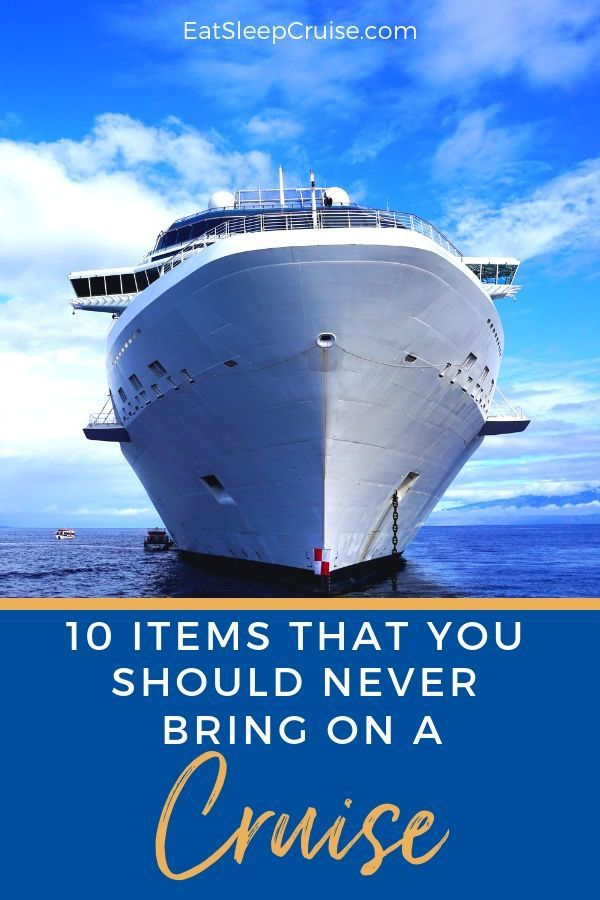 10 Items Not to Bring on a Cruise