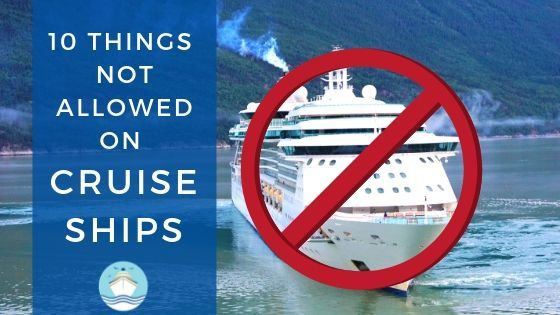 10 Things Not Allowed on a Cruise Ship Feature