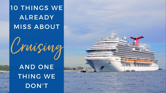 Things We Already Miss About Cruising