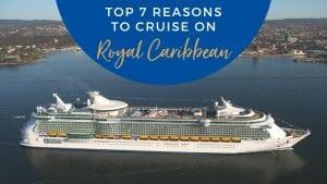 7 Reasons to Sail on Royal Caribbean Cruise Ships in 2020
