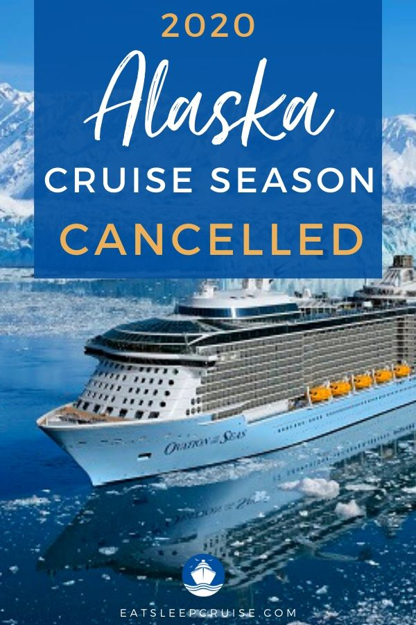 Alaska Cruise Season 2020 Cancellations