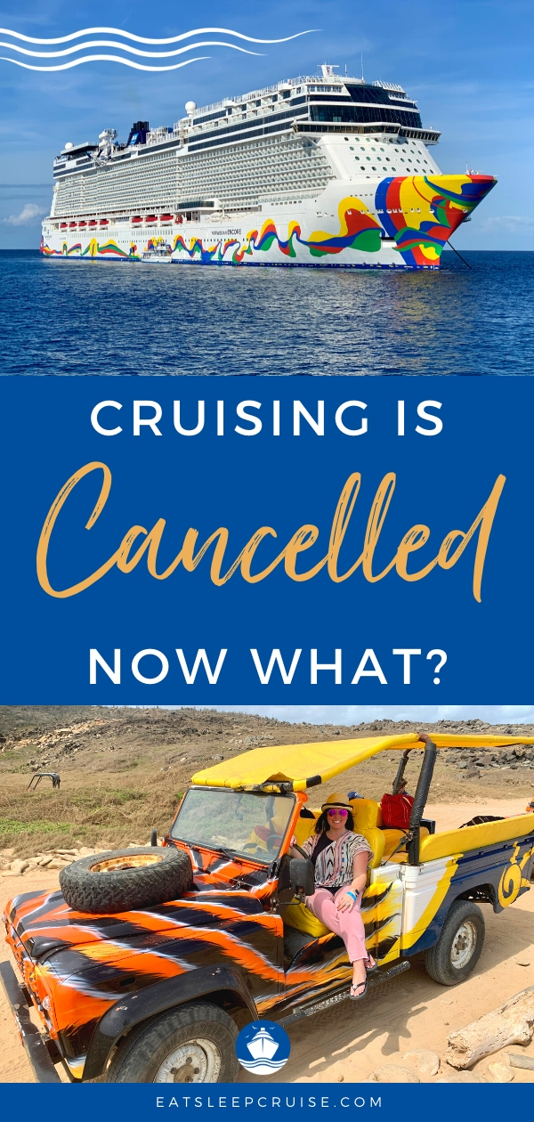 cruising is cancelled now what
