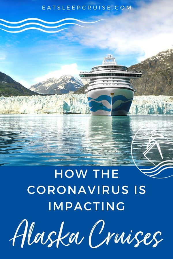 How the Coronavirus is Impacting the Alaska Cruise Season