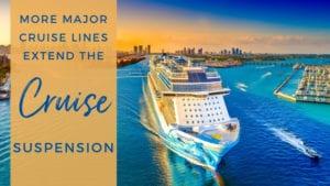 More Major Cruise Lines Suspend the Cruise Suspension