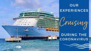 Our Experience Cruising During the Coronavirus