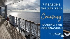 Why We Are Still Cruising During the Coronaviurs