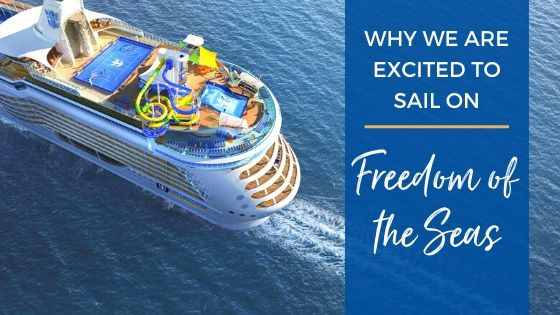 Why We're Excited to Sail on Freedom of the Seas