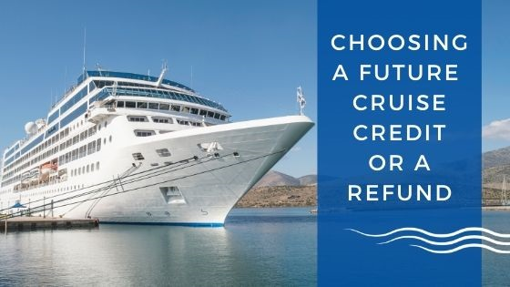 Should I take a Future Cruise Credit or a Refund