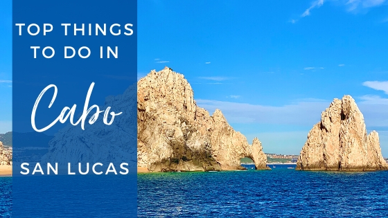 Top Things to Do in Cabo San Lucas on a Cruise