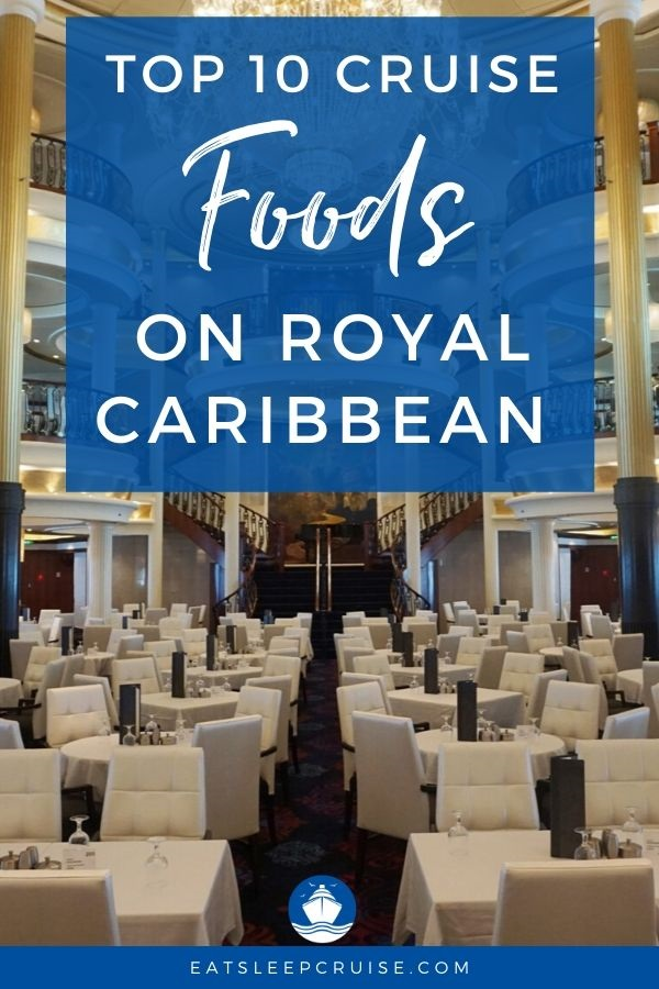Top Foods on Royal Caribbean Cruise Ships