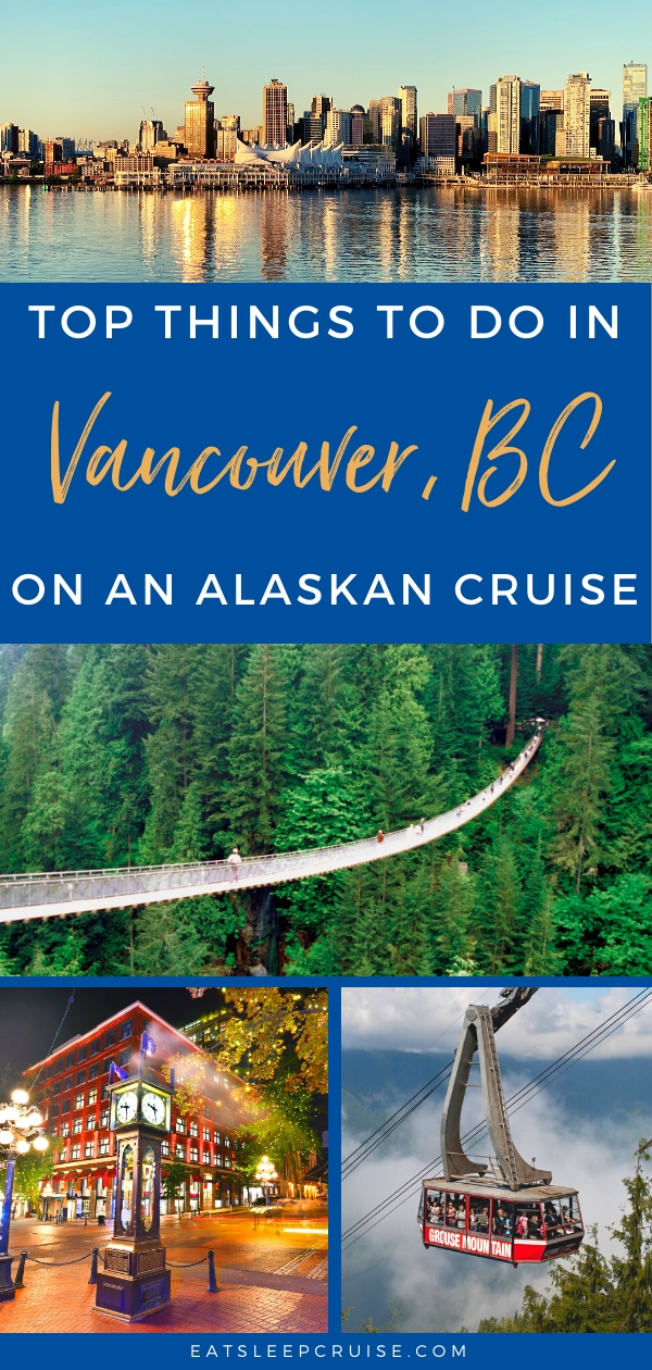Top Things to Do in Vancouver on an Alaskan Cruise.