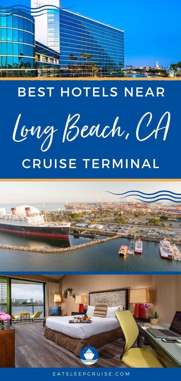 Best Hotels Near Long Beach CA Cruise Terminal