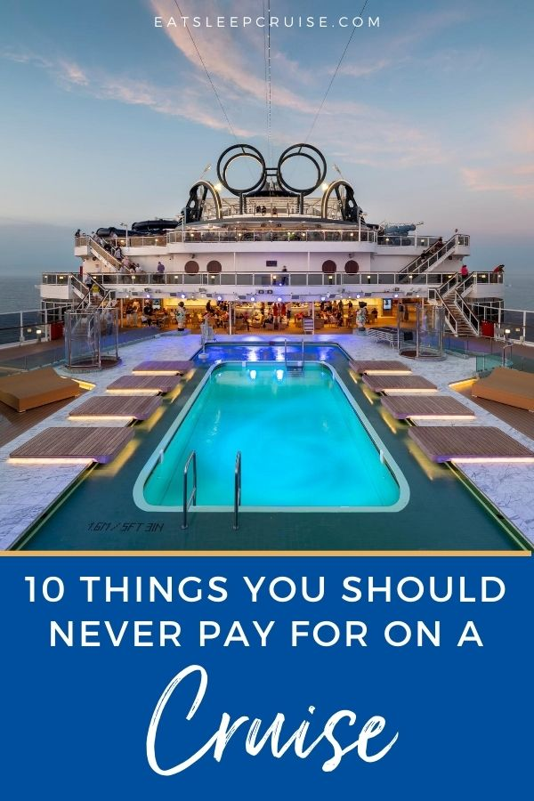 10 Things That You Should Never Spend Money on a Cruise