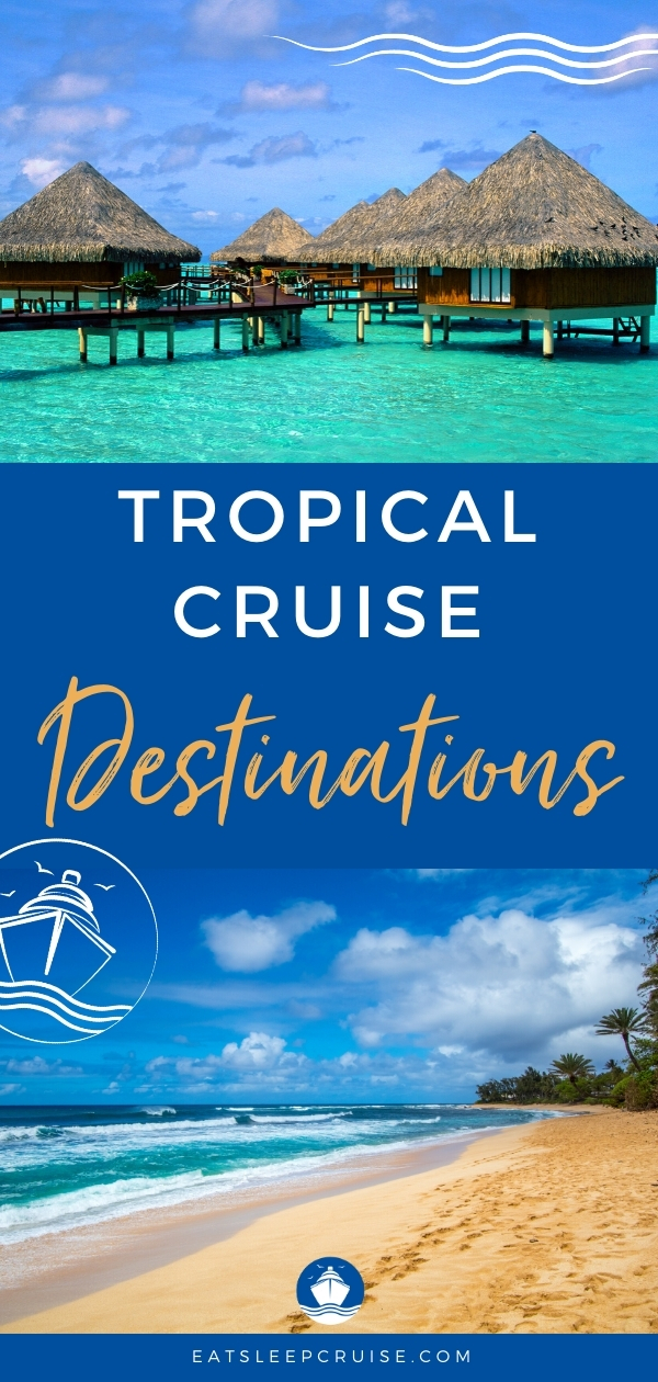Tropical Cruise Destinations