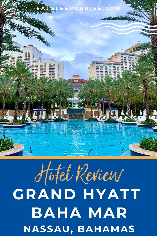 Hotel Review of Grand Hyatt Baha Mar Bahamas